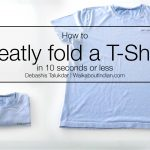 How to neatly fold a T-Shirt in under 10 seconds