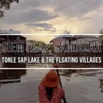 Tonle Sap Lake Cruise and the Floating Villages