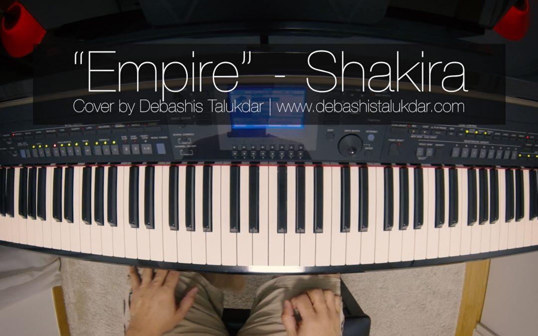 """Studio Recording: """"Empire"""" – Shakira (Piano Cover)"""